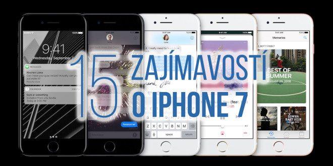 Plánujete nákup iPhone 7? Máme pro vás 15 zajímavostí, o kterých se Apple nezmínil