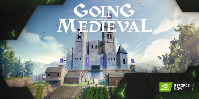 GFN Thursday Going Medieval